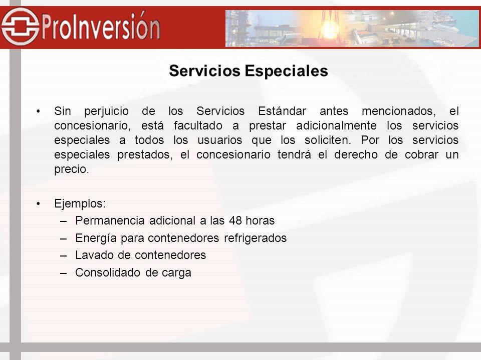 Servicios Especiales Sin perjuicio de los Servicios Estándar antes mencionados, el concesionario, está facultado a prestar adicionalmente los servicio
