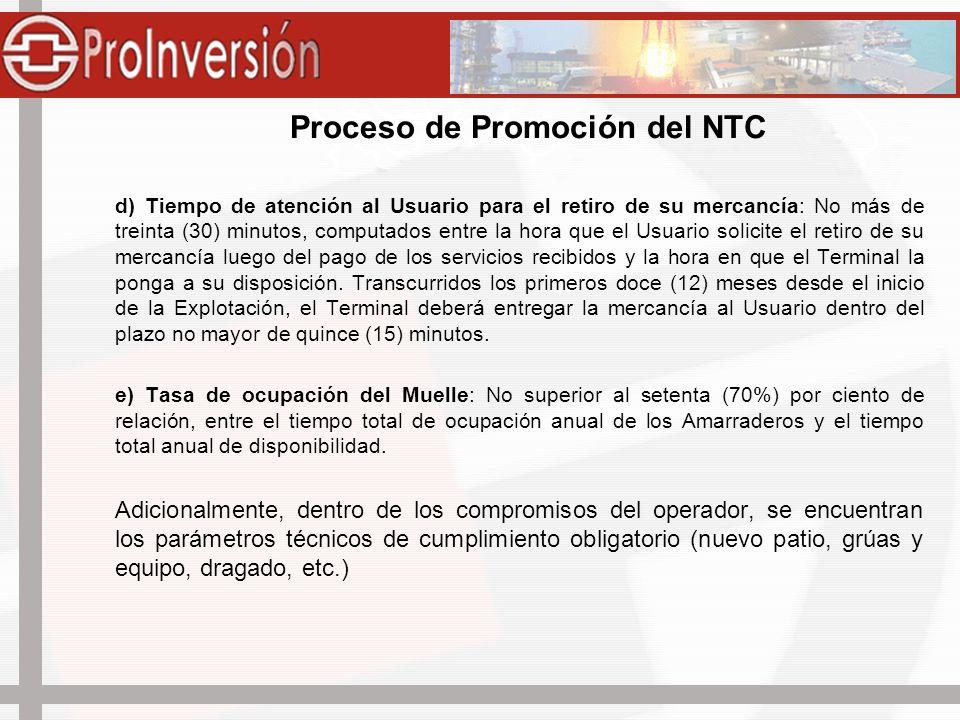 Infraestructura Requerida en el NTC A) Capacidad de atención de Naves: 24 horas del día, (días hábiles, domingos y feriados) como mínimo, dos naves simultáneamente.