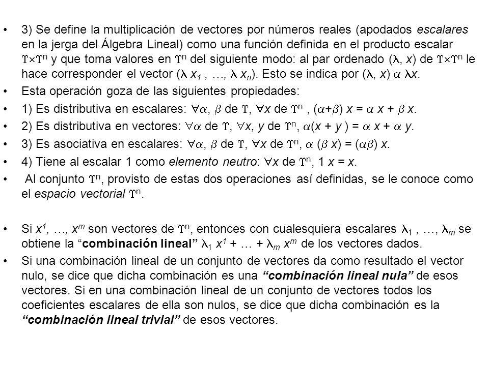 3) Se define la multiplicación de vectores por números reales (apodados escalares en la jerga del Álgebra Lineal) como una función definida en el prod
