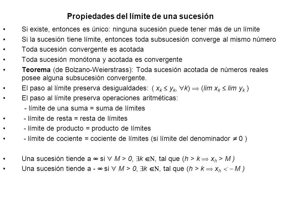 Propiedades del límite de una sucesión Si existe, entonces es único: ninguna sucesión puede tener más de un límite Si la sucesión tiene límite, entonc