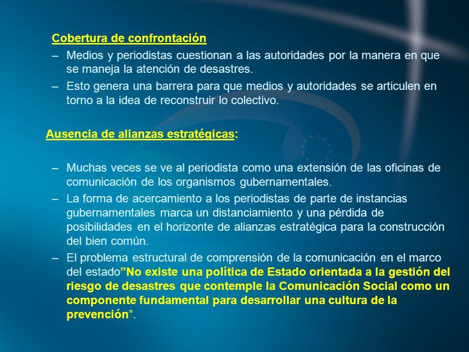 Cobertura de confrontación –Medios y periodistas cuestionan a las autoridades por la manera en que se maneja la atención de desastres.