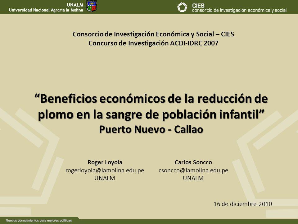 Beneficios económicos de la reducción de plomo en la sangre de población infantil Puerto Nuevo - Callao 16 de diciembre 2010 Roger Loyola rogerloyola@