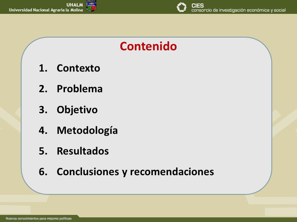 Contenido 1.Contexto 2.Problema 3.Objetivo 4.Metodología 5.Resultados 6.Conclusiones y recomendaciones UNALM Universidad Nacional Agraria la Molina