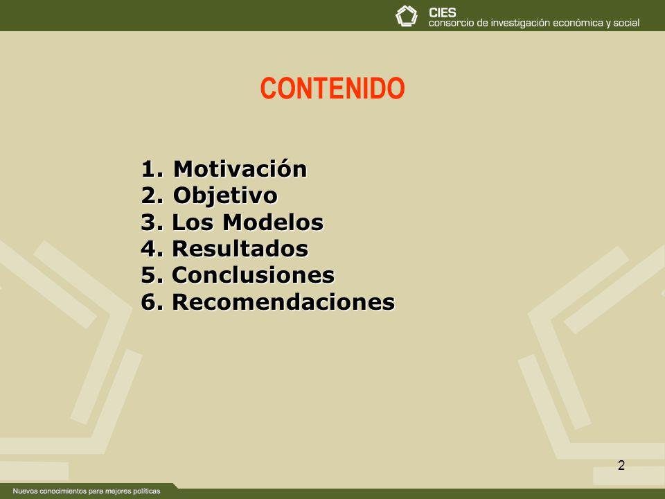 2 CONTENIDO 1. Motivación 2. Objetivo 3. Los Modelos 4. Resultados 5. Conclusiones 6. Recomendaciones