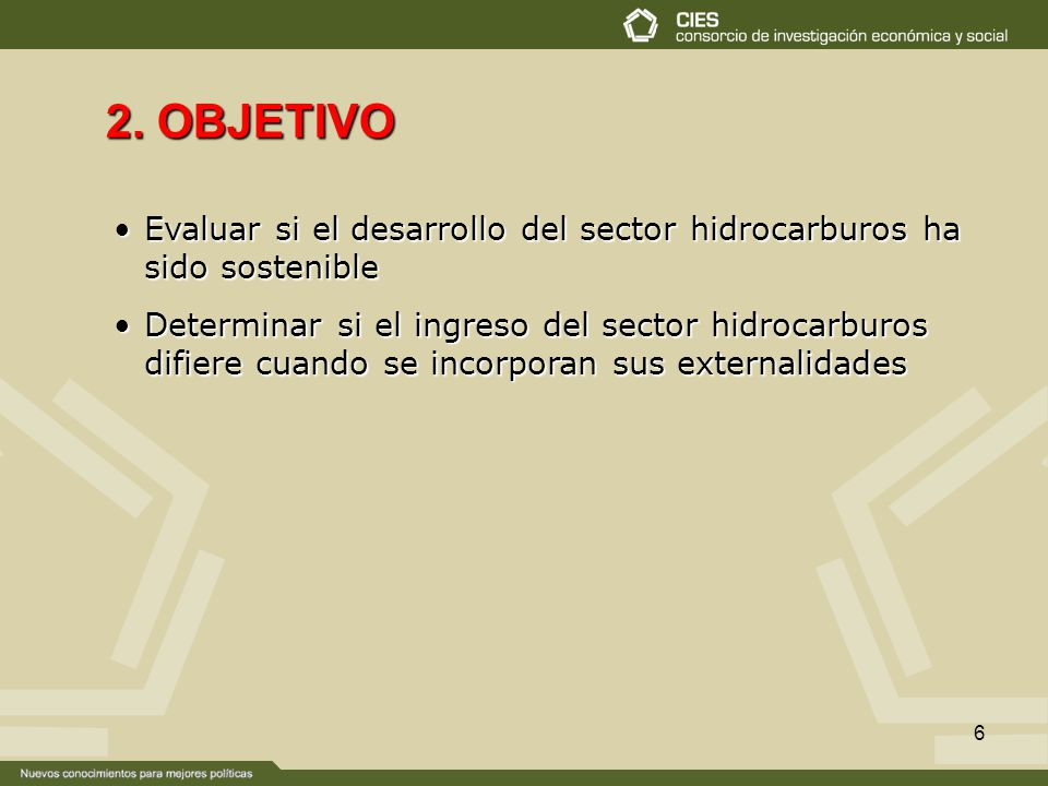 6 Evaluar si el desarrollo del sector hidrocarburos ha sido sostenibleEvaluar si el desarrollo del sector hidrocarburos ha sido sostenible Determinar