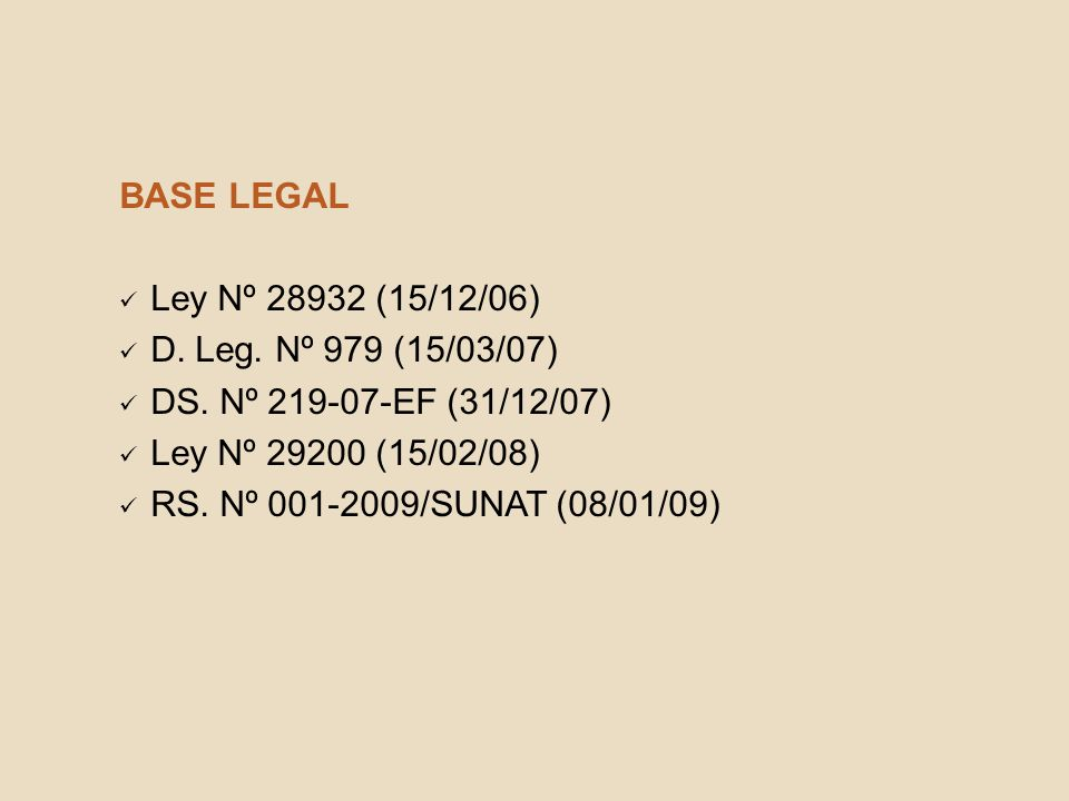 BASE LEGAL Ley Nº 28932 (15/12/06) D.Leg. Nº 979 (15/03/07) DS.