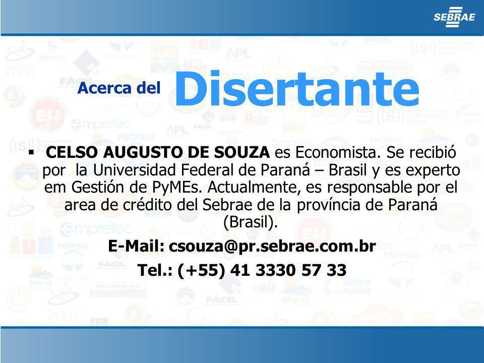 Disertante Acerca del CELSO AUGUSTO DE SOUZA es Economista.