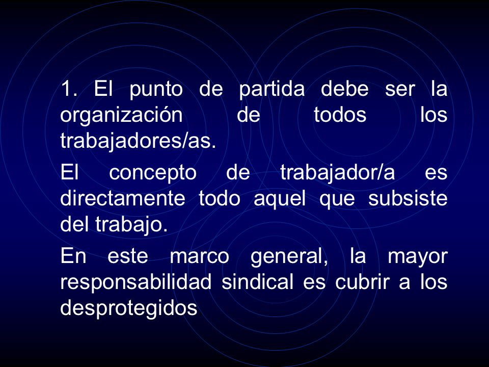 1. El punto de partida debe ser la organización de todos los trabajadores/as.