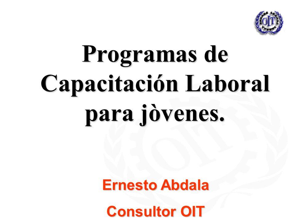 Programas de Capacitación Laboral para jòvenes. Ernesto Abdala Consultor OIT