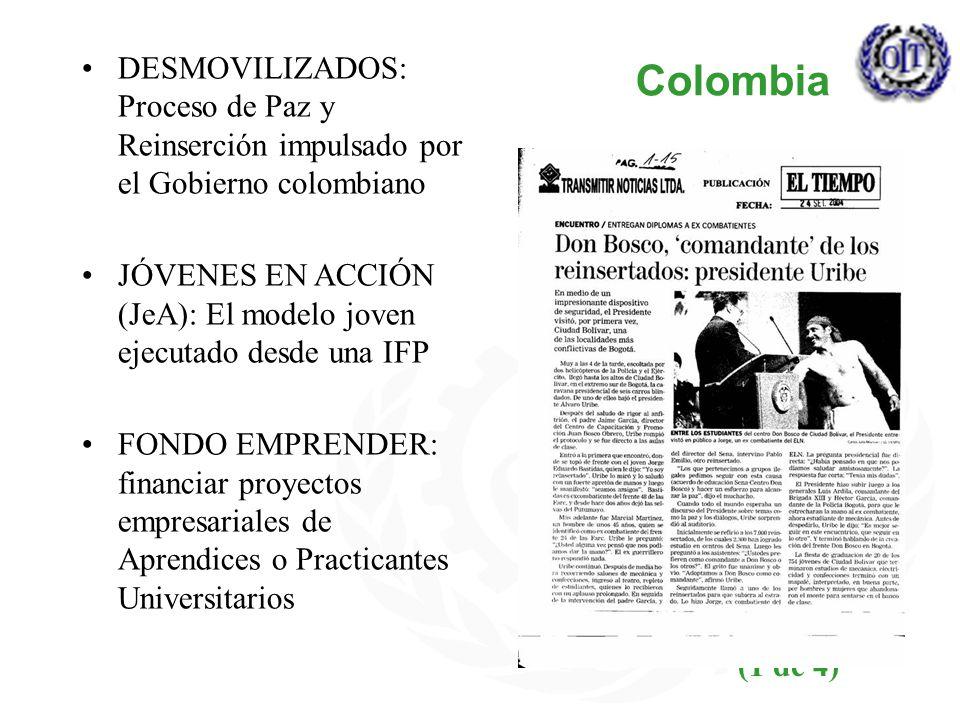 (1 de 4) DESMOVILIZADOS: Proceso de Paz y Reinserción impulsado por el Gobierno colombiano JÓVENES EN ACCIÓN (JeA): El modelo joven ejecutado desde una IFP FONDO EMPRENDER: financiar proyectos empresariales de Aprendices o Practicantes Universitarios Colombia