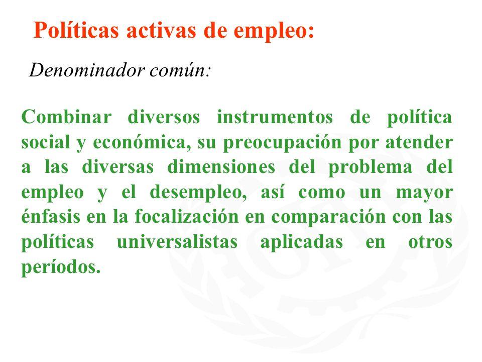 Combinar diversos instrumentos de política social y económica, su preocupación por atender a las diversas dimensiones del problema del empleo y el des