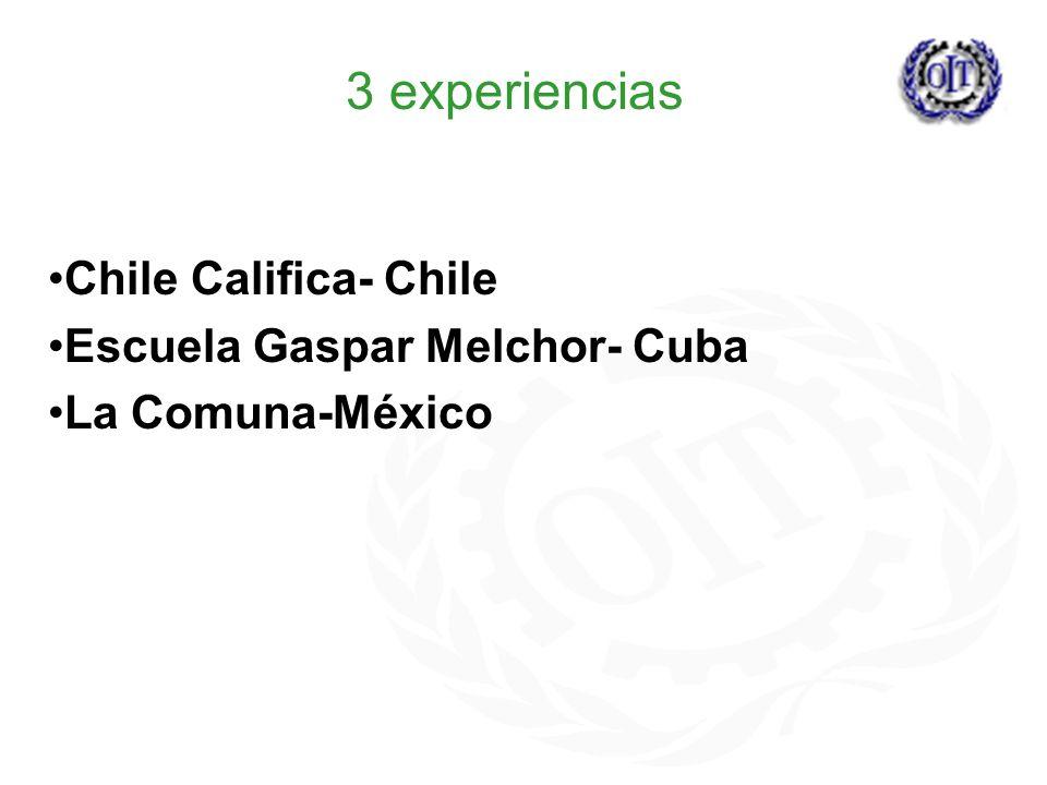 Chile Califica- Chile Escuela Gaspar Melchor- Cuba La Comuna-México 3 experiencias