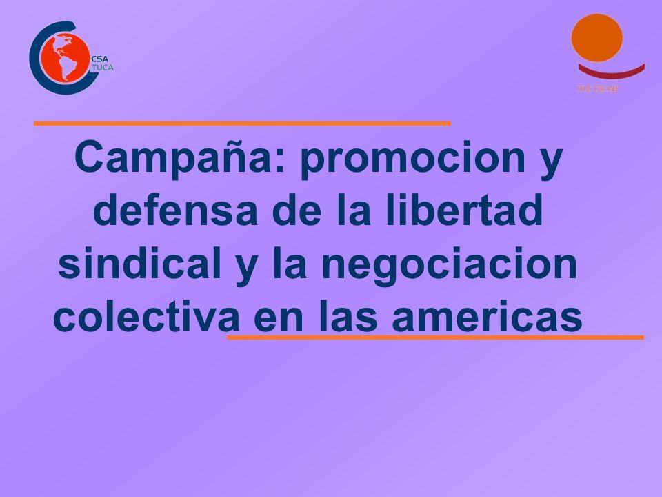 Campaña: promocion y defensa de la libertad sindical y la negociacion colectiva en las americas