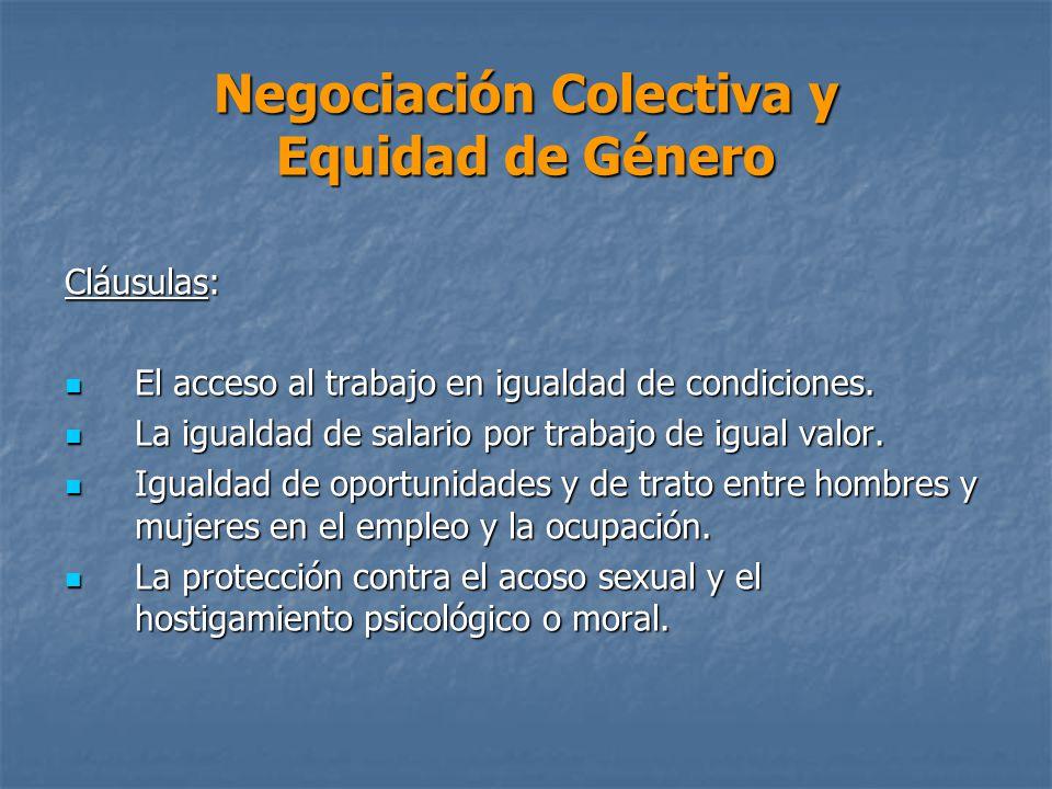 Negociación Colectiva y Equidad de Género Cláusulas: El acceso al trabajo en igualdad de condiciones.
