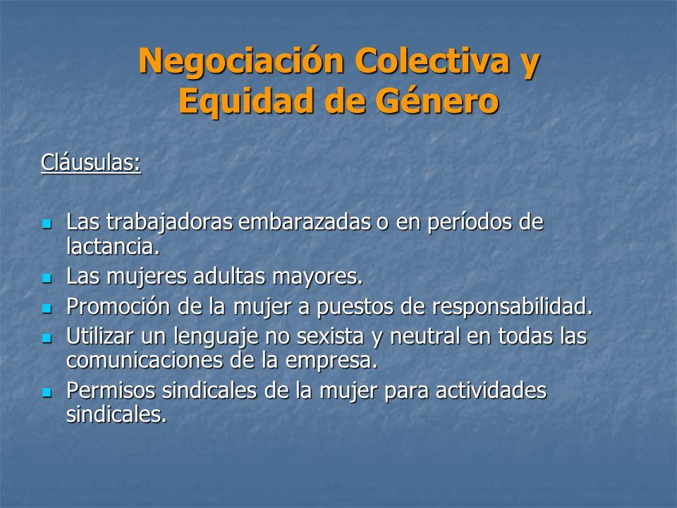 Negociación Colectiva y Equidad de Género Cláusulas: Las trabajadoras embarazadas o en períodos de lactancia.