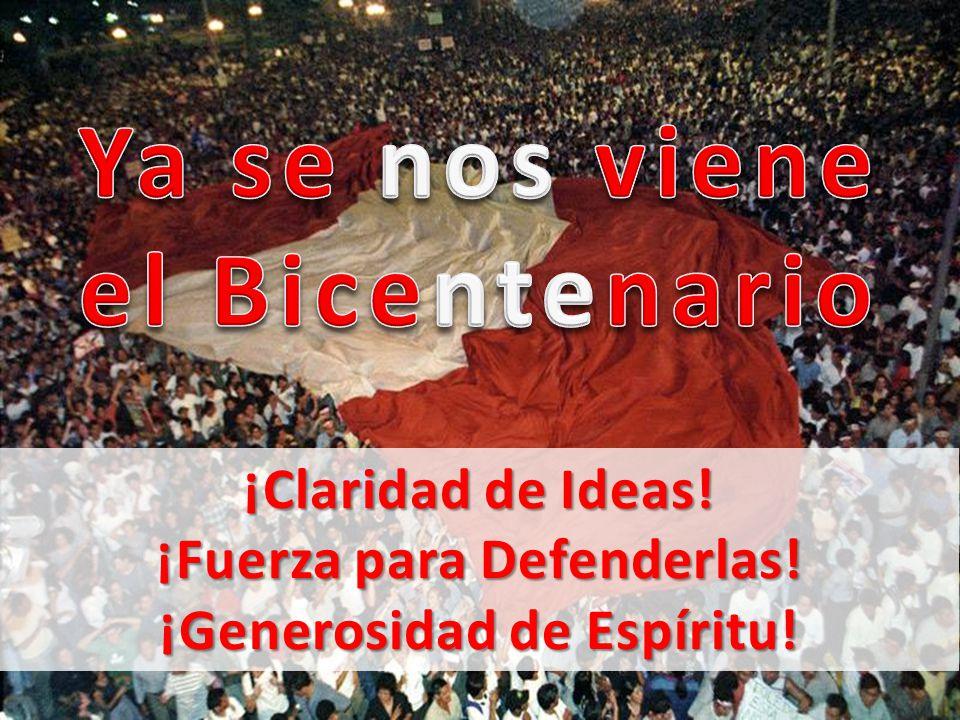 ¡Claridad de Ideas! ¡Fuerza para Defenderlas! ¡Generosidad de Espíritu!