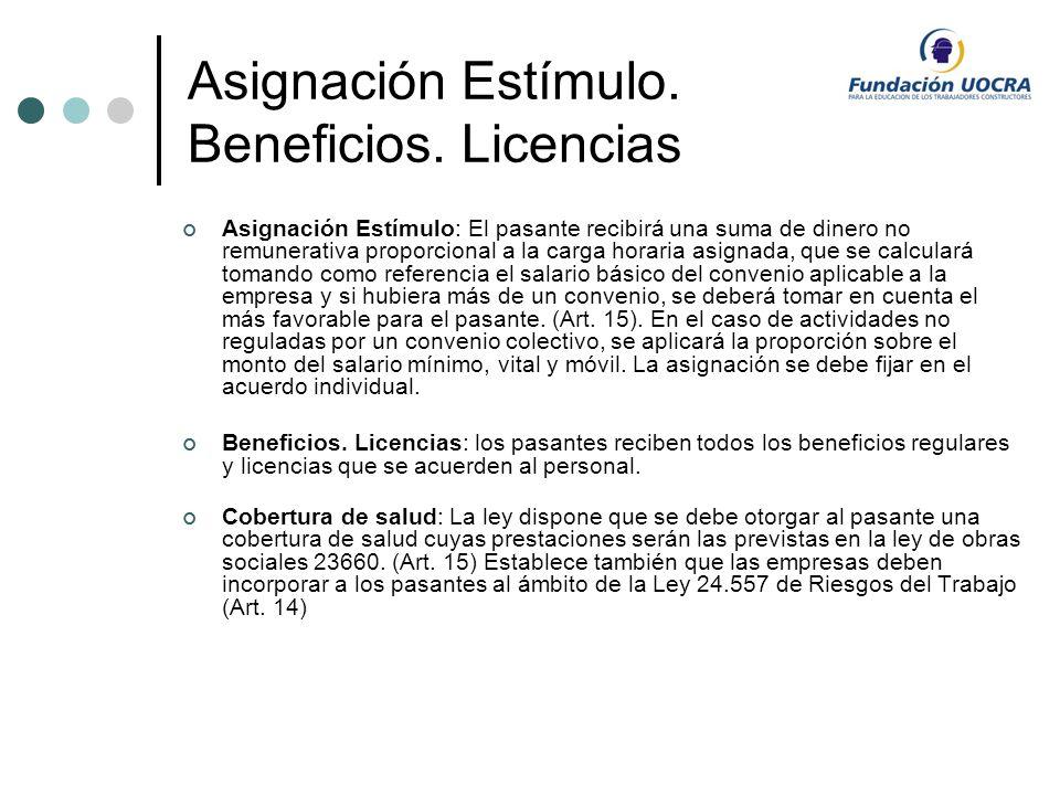 Asignación Estímulo. Beneficios. Licencias Asignación Estímulo: El pasante recibirá una suma de dinero no remunerativa proporcional a la carga horaria