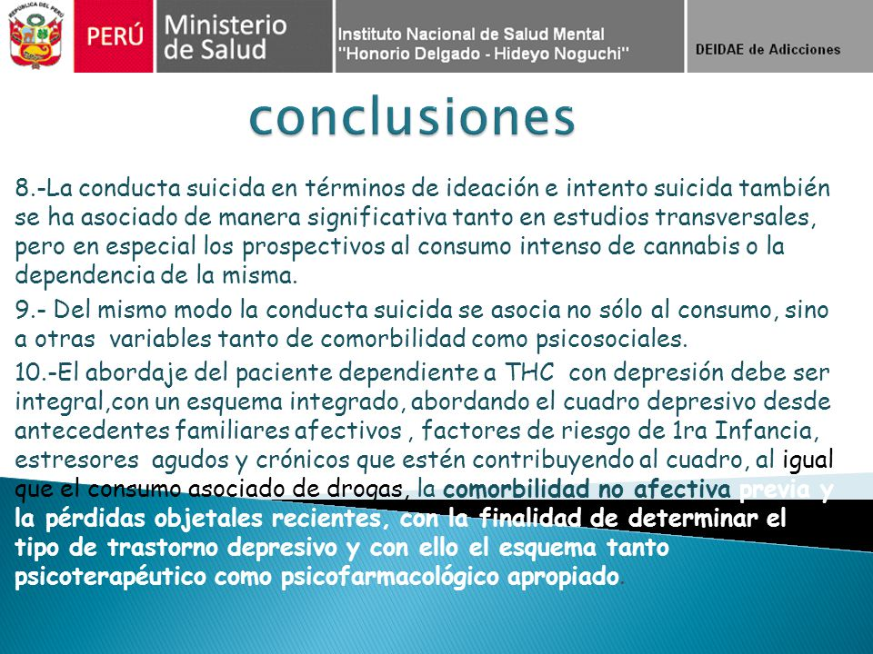 8.-La conducta suicida en términos de ideación e intento suicida también se ha asociado de manera significativa tanto en estudios transversales, pero