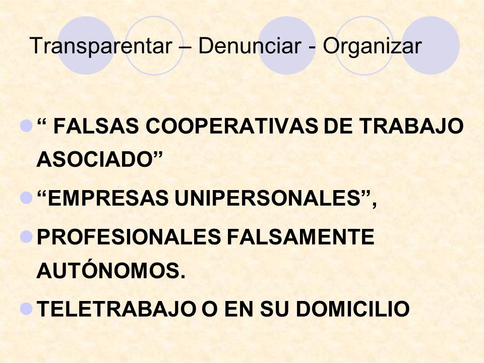 Transparentar – Denunciar - Organizar FALSAS COOPERATIVAS DE TRABAJO ASOCIADO EMPRESAS UNIPERSONALES, PROFESIONALES FALSAMENTE AUTÓNOMOS.