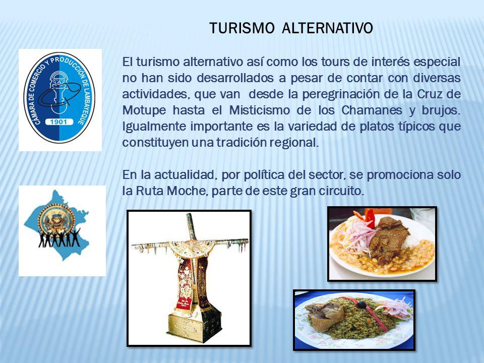 TURISMO ALTERNATIVO El turismo alternativo así como los tours de interés especial no han sido desarrollados a pesar de contar con diversas actividades, que van desde la peregrinación de la Cruz de Motupe hasta el Misticismo de los Chamanes y brujos.