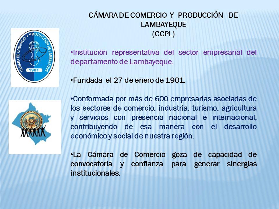 CÁMARA DE COMERCIO Y PRODUCCIÓN DE LAMBAYEQUE (CCPL) Institución representativa del sector empresarial del departamento de Lambayeque.