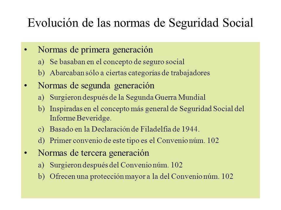 Evolución de las normas de Seguridad Social Normas de primera generación a)Se basaban en el concepto de seguro social b)Abarcaban sólo a ciertas categ