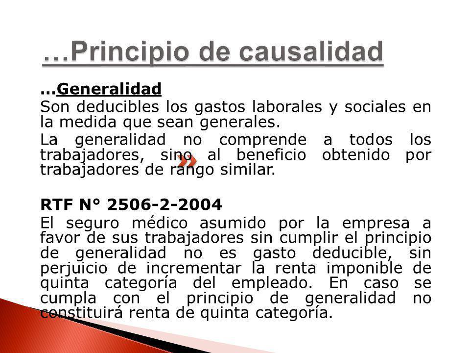 …Generalidad Son deducibles los gastos laborales y sociales en la medida que sean generales. La generalidad no comprende a todos los trabajadores, sin