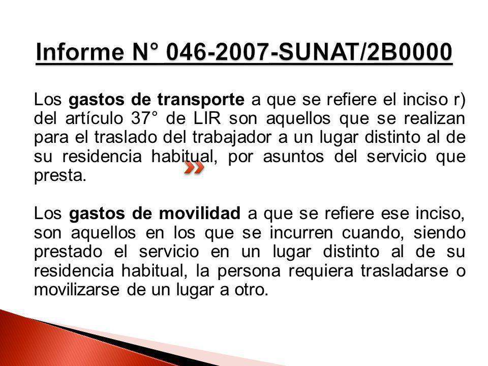 Los gastos de transporte a que se refiere el inciso r) del artículo 37° de LIR son aquellos que se realizan para el traslado del trabajador a un lugar
