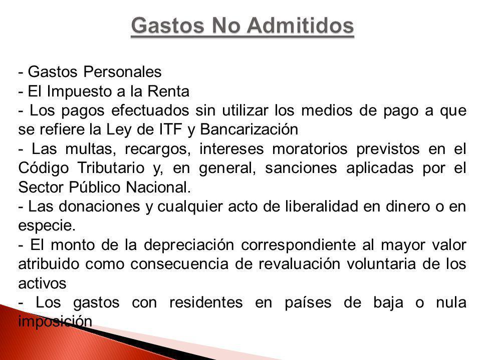 - Gastos Personales - El Impuesto a la Renta - Los pagos efectuados sin utilizar los medios de pago a que se refiere la Ley de ITF y Bancarización - L