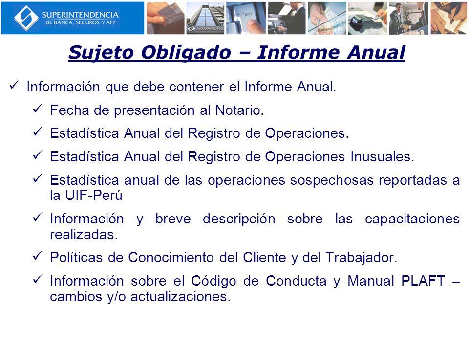 Sujeto Obligado – Informe Anual Información que debe contener el Informe Anual.