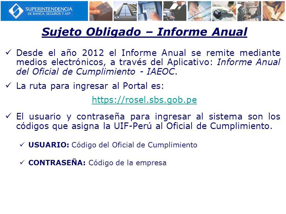 Desde el año 2012 el Informe Anual se remite mediante medios electrónicos, a través del Aplicativo: Informe Anual del Oficial de Cumplimiento - IAEOC.