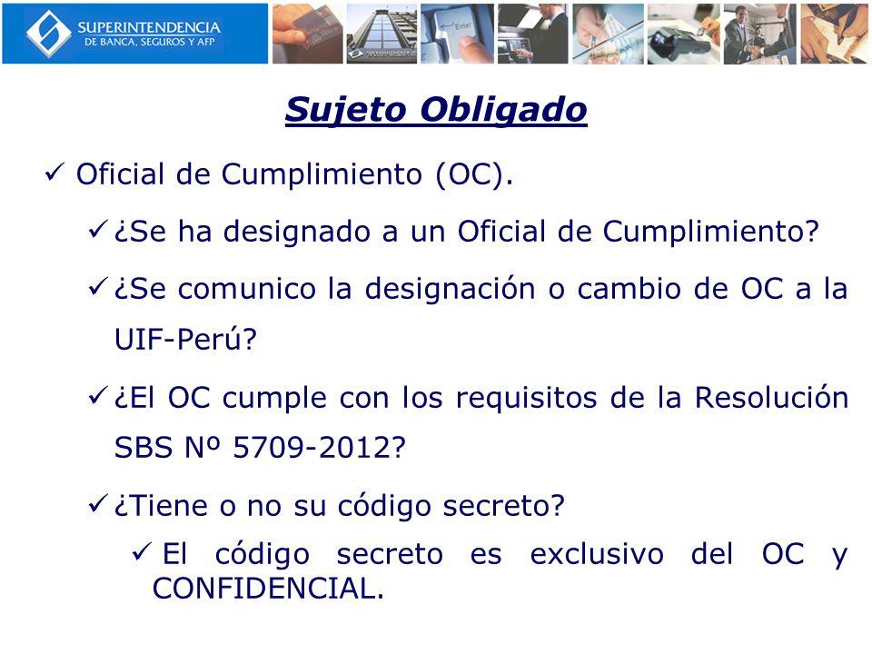 Sujeto Obligado Oficial de Cumplimiento (OC).¿Se ha designado a un Oficial de Cumplimiento.