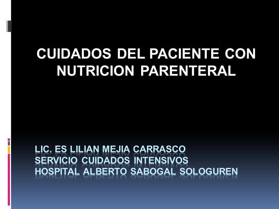 TERAPIA DE NUTRICION PARENTERAL APORTE DE NUTRIENTES A TRAVES DELSISTEMA CIRCULATORIO.