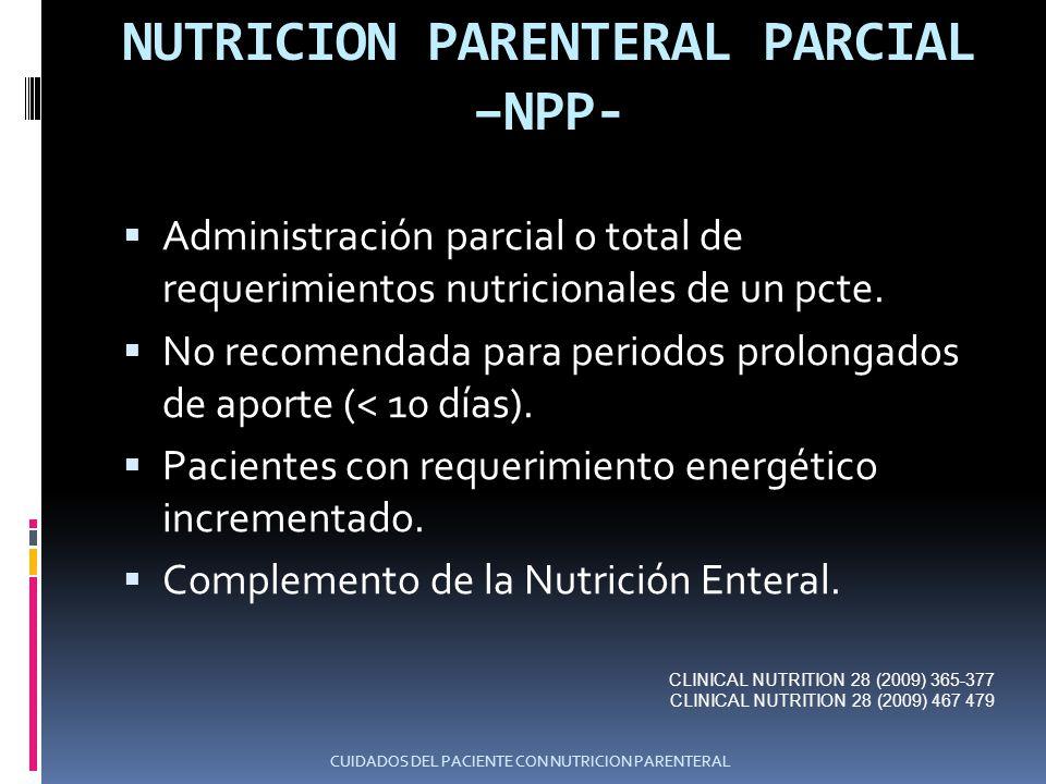 NUTRICION PARENTERAL TOTAL –NPT- Aporte de NET Y NPP no reúnen los aportes adecuados que requiere el pcte.
