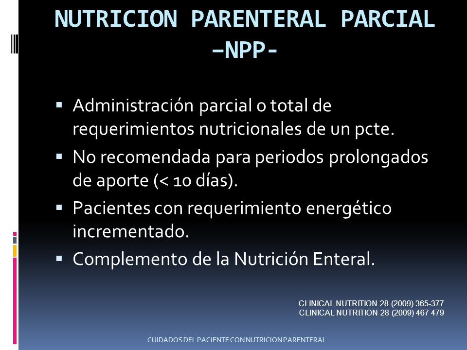 ACERCA DEL CATETER VENOSO CENTRAL Nutrición con alta osmolaridad debe ser administrada por CVC.