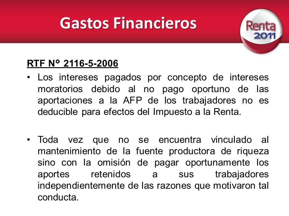 Gastos Financieros RTF N° 2116-5-2006 Los intereses pagados por concepto de intereses moratorios debido al no pago oportuno de las aportaciones a la A