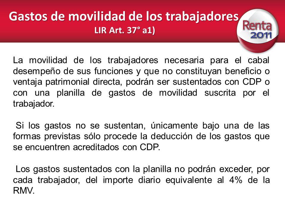 Gastos de movilidad de los trabajadores LIR Art. 37° a1) La movilidad de los trabajadores necesaria para el cabal desempeño de sus funciones y que no