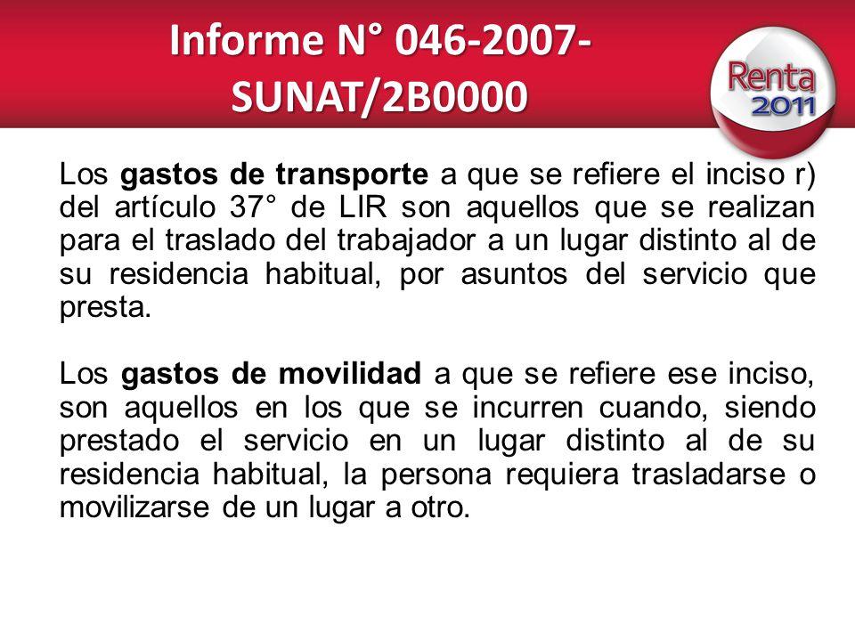 Informe N° 046-2007- SUNAT/2B0000 Los gastos de transporte a que se refiere el inciso r) del artículo 37° de LIR son aquellos que se realizan para el