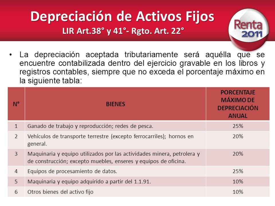 Depreciación de Activos Fijos LIR Art.38° y 41°- Rgto. Art. 22° La depreciación aceptada tributariamente será aquélla que se encuentre contabilizada d
