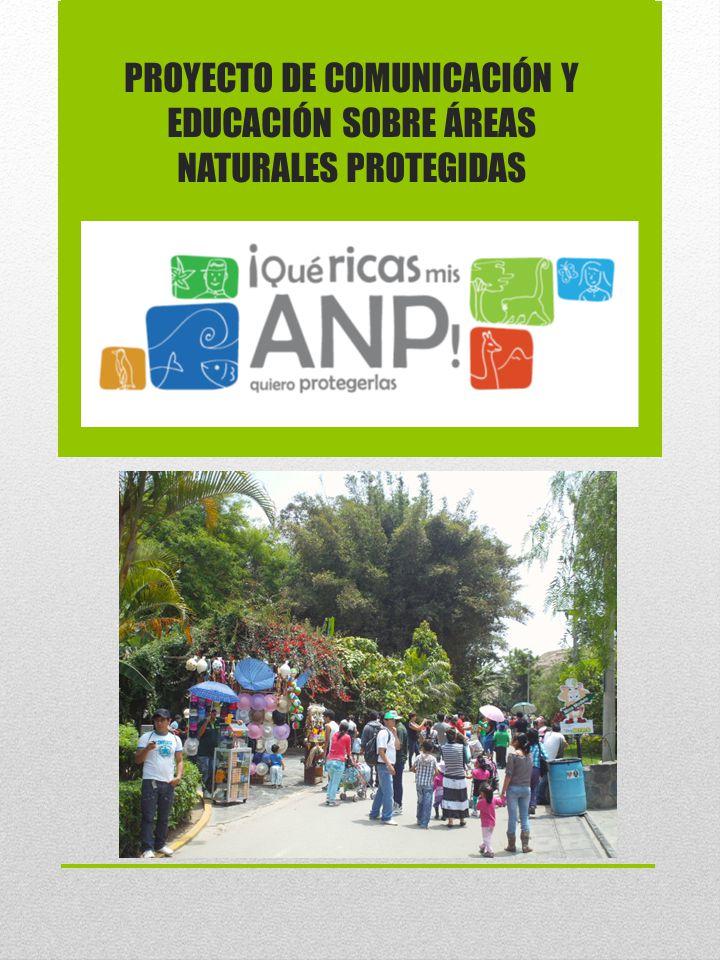 PROYECTO DE COMUNICACIÓN Y EDUCACIÓN SOBRE ÁREAS NATURALES PROTEGIDAS