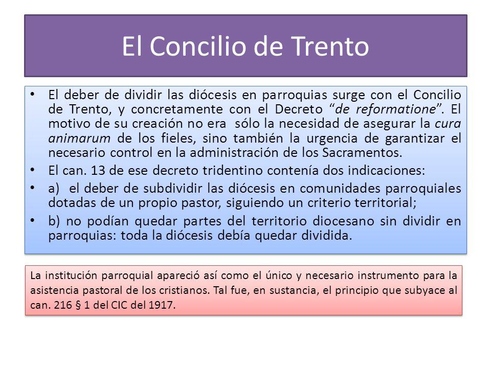 El Concilio de Trento El deber de dividir las diócesis en parroquias surge con el Concilio de Trento, y concretamente con el Decreto de reformatione.