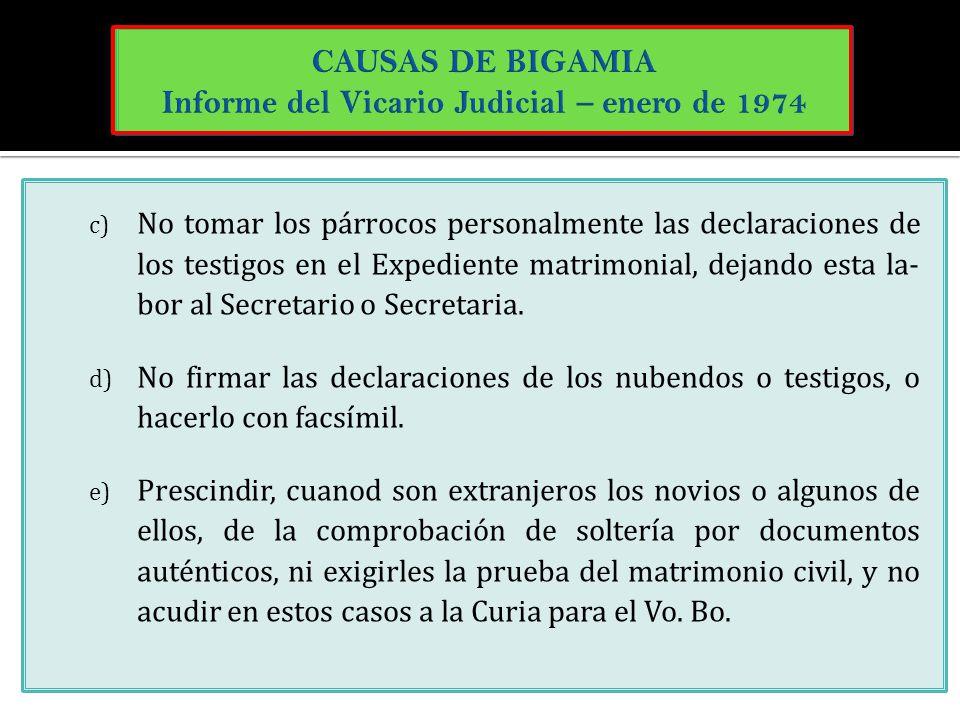 c) No tomar los párrocos personalmente las declaraciones de los testigos en el Expediente matrimonial, dejando esta la- bor al Secretario o Secretaria