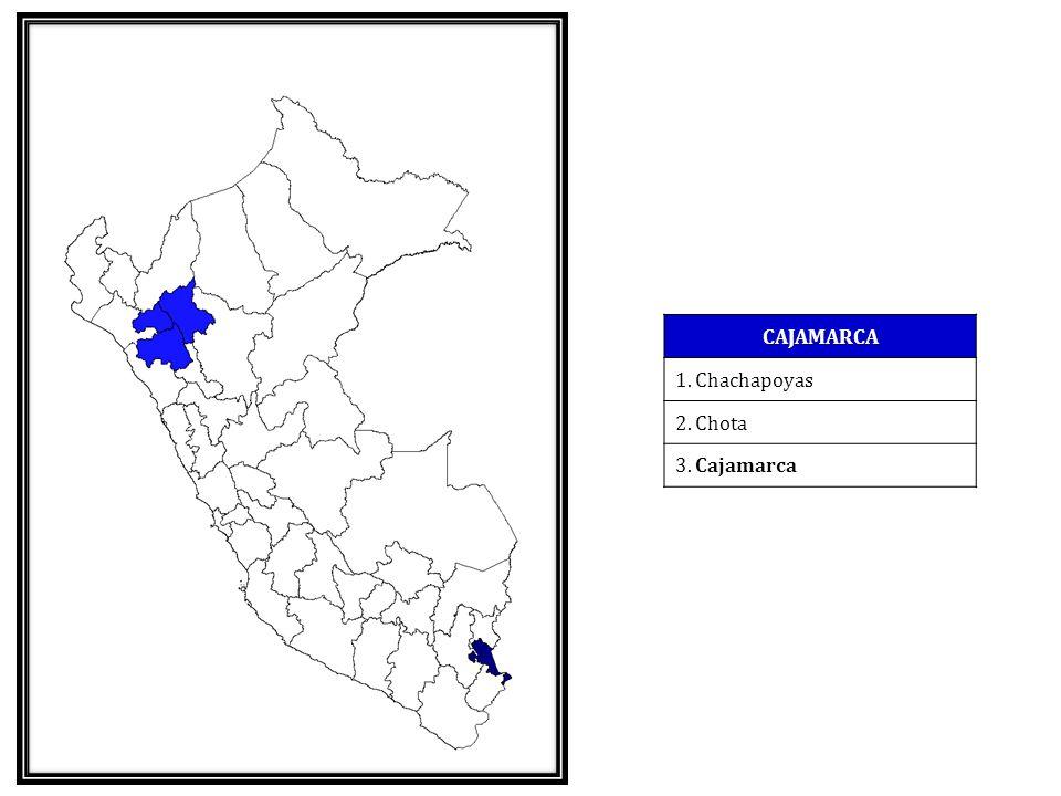 CAJAMARCA 1. Chachapoyas 2. Chota 3. Cajamarca