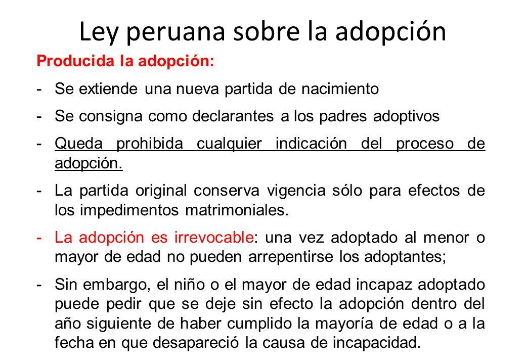 Producida la adopción: -Se extiende una nueva partida de nacimiento -Se consigna como declarantes a los padres adoptivos -Queda prohibida cualquier in