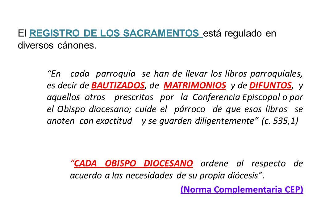 El REGISTRO DE LOS SACRAMENTOS está regulado en diversos cánones. En cada parroquia se han de llevar los libros parroquiales, es decir de BAUTIZADOS,