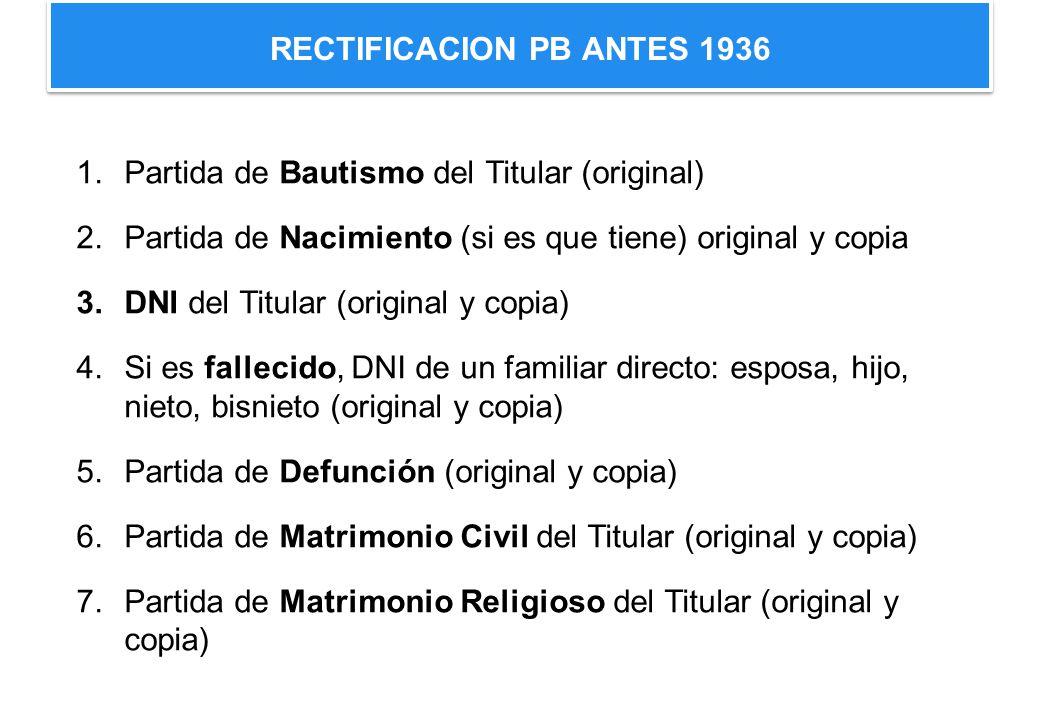 1.Partida de Bautismo del Titular (original) 2.Partida de Nacimiento (si es que tiene) original y copia 3.DNI del Titular (original y copia) 4.Si es f