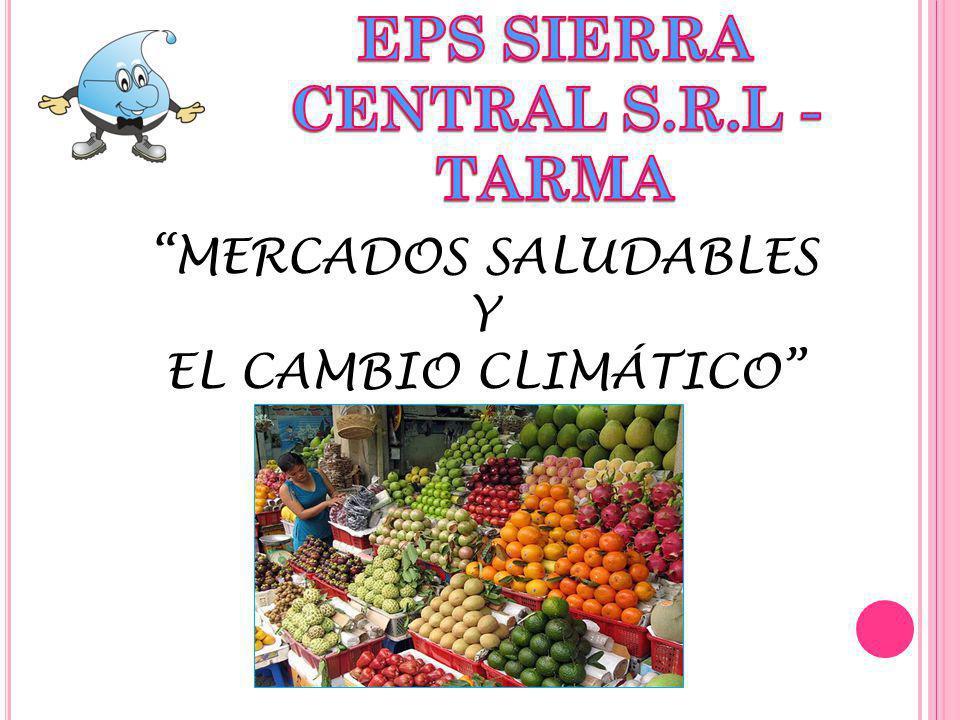 MERCADOS SALUDABLES Y EL CAMBIO CLIMÁTICO