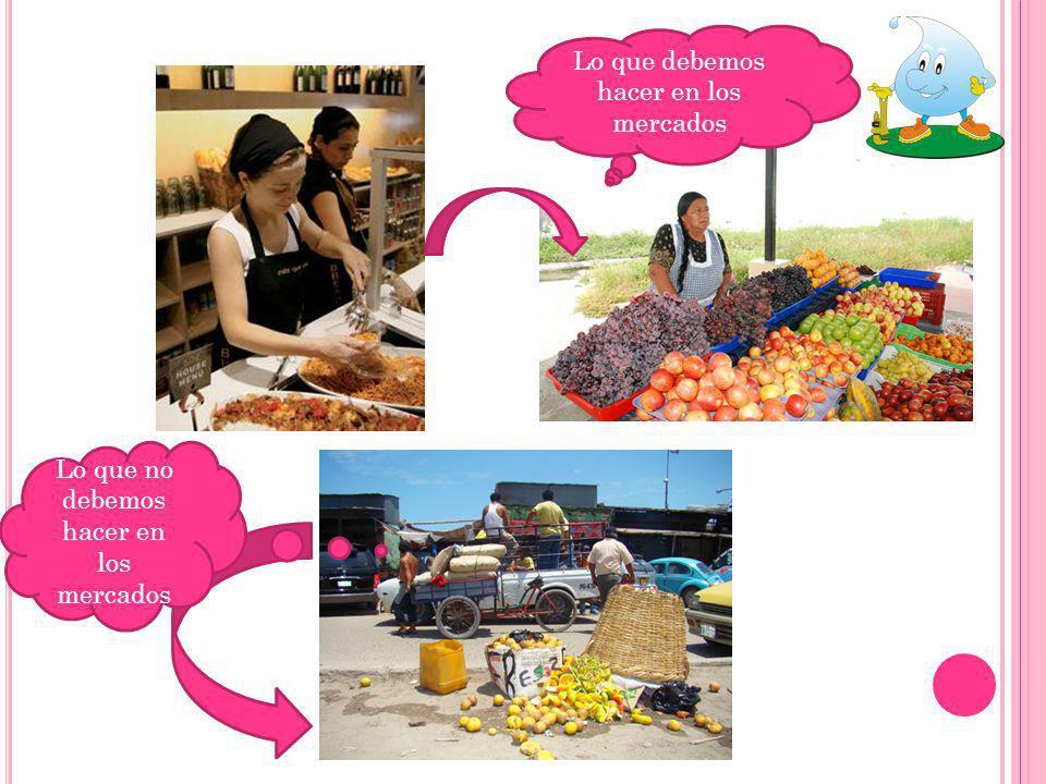 Lo que debemos hacer en los mercados Lo que no debemos hacer en los mercados