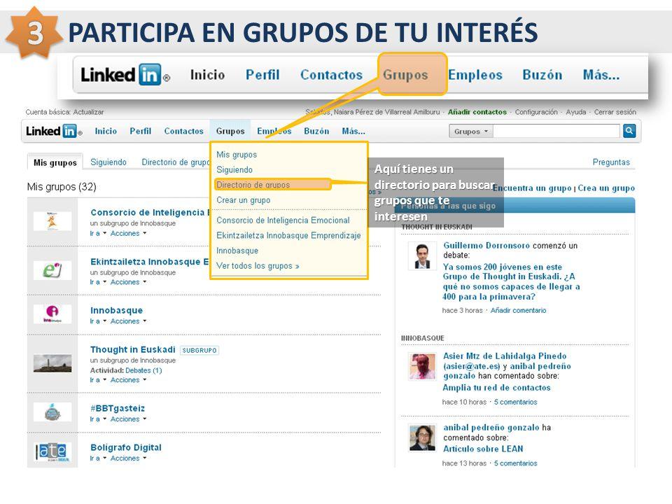 PARTICIPA EN GRUPOS DE TU INTERÉS Aquí tienes un directorio para buscar grupos que te interesen