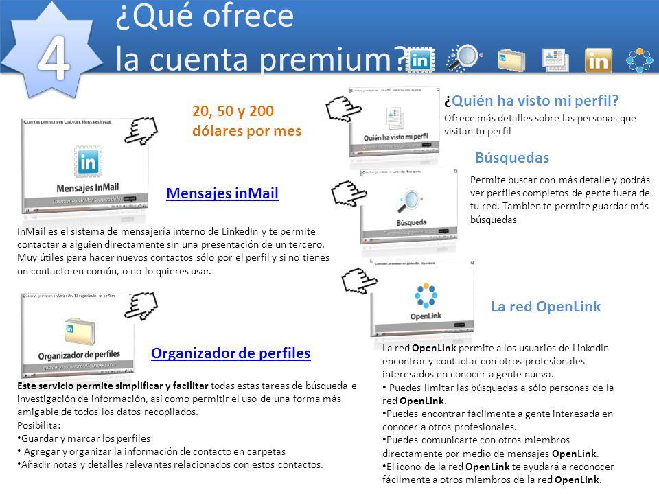 ¿Qué ofrece la cuenta premium? Organizador de perfiles Mensajes inMail Este servicio permite simplificar y facilitar todas estas tareas de búsqueda e
